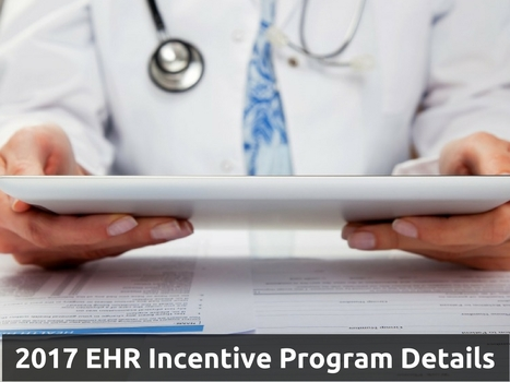 2017 EHR Incentive Program Details | EHR and Health IT Consulting | Scoop.it