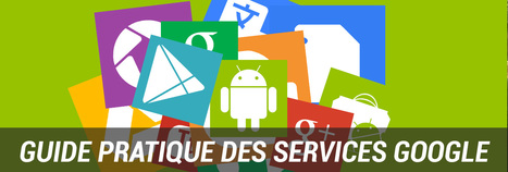 Dossier : Guide pratique des services Google | Tendances : technologie | Scoop.it