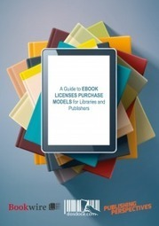 Free Guide to Ebook Licensing for Public Libraries and Publishers | E-books and libraries | Scoop.it