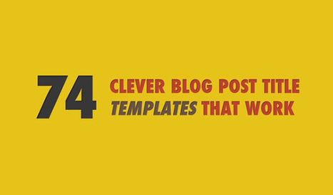 74 Clever Blog Post Titles That Guarantee Lots of Traffic - Red Website Design Blog | Social media and the Internet | Scoop.it