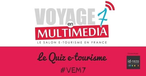 Le Quiz e-tourisme #VEM7 est dans les bacs ! - Blog #VEM | Emarketing & Tourisme | Scoop.it