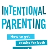 Intentional Parenting - Parents as Leaders