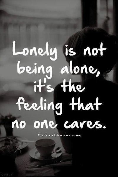Lonely is not being alone, it's the feeling that no… | Homecare | Scoop.it