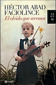 Premio WOLA para Héctor Abad Faciolince | Libro blanco | Lecturas | Scoop.it