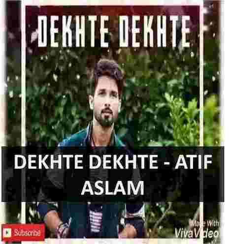 Dekhte Dekhte Atif Aslam Batti Gul Meter Ch