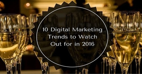 10 Digital Marketing Trends to Watch Out for in 2016 | SEJ | Innovation for all | Scoop.it