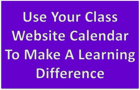 Use Class Website Calendar To Make A Difference | MyWeb4Ed | MyWeb4Ed | Scoop.it
