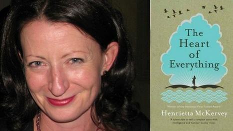 Kathleen MacMahon on The Heart of Everything by Henrietta McKervey | The Irish Literary Times | Scoop.it