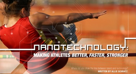 Nanotechnology: Making Athletes Better, Faster, Stronger | UX-UI-Wearable-Tech for Enhanced Human | Scoop.it