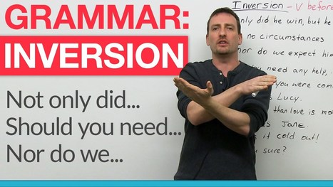 """English Grammar – Inversion: """"Had I known…"""", """"Should you need ...   Adult Literacy Language Arts Writing   Scoop.it"""