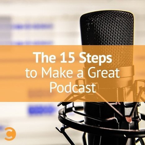 The 15 Steps to Make a Great Podcast   Social Media, SEO, Mobile, Digital Marketing   Scoop.it