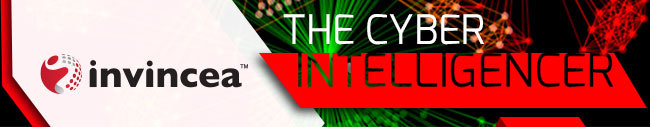 """Invincea's """"The Cyber Intelligencer""""- Info Sec News"""