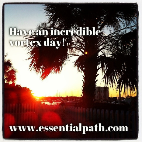 Incredible Vortex Day | A Heart Centered Life | Scoop.it