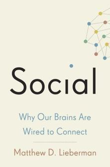Social: Why Our Brains Are Wired to Connect | KurzweilAI | Technology And The Classroom | Scoop.it