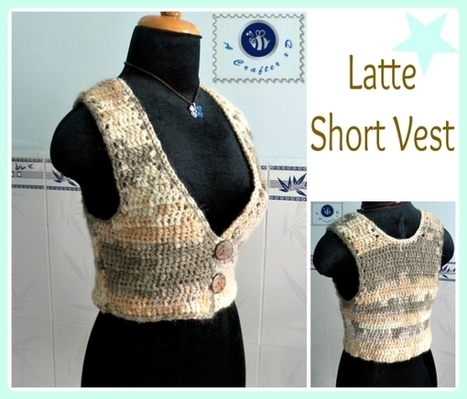 bb49ecebfe3b3 Crochet Latte short vest - Maz Kwok s Designs