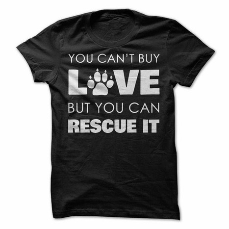 So DogGone Funny!: T-Shirts For Dog Lovers: You Can't Buy Love | Dog Love | Scoop.it
