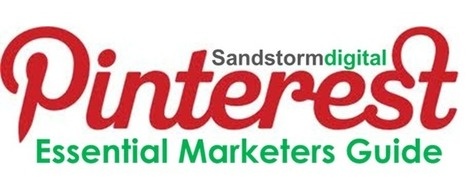 The Essential Marketers Guide to Pinterest: What it is and Why You Should Care - Sandstorm Digital   Content Marketing & SEO   Scoop.it