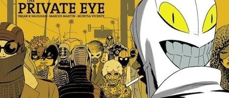 The Private Eye, por Brian K. Vaughan y Marcos Martín | Buque ARTdora | Scoop.it