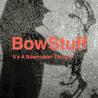 BowStuff