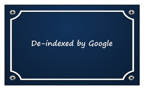 17 Ways to Get De-indexed by Google | SEO Tips, Advice, Help | Scoop.it