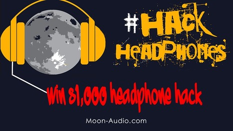 Win $1,000 Headphone Hack - Hack Your Headphones Contest via @Moon_Audio | Contests and Games Revolution | Scoop.it
