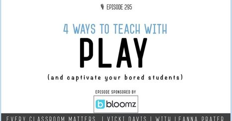 4 Ways to Teach With Play via @coolcatteacher | Differentiation Strategies | Scoop.it