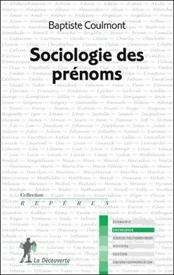 Sociologie des prénoms - Baptiste Coulmont   Nos Racines   Scoop.it