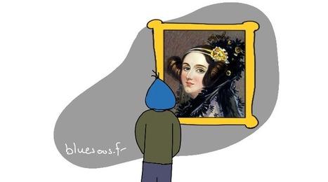 Ada Lovelace : la première programmeuse de l'histoire - Bluesoos | internet et education populaire | Scoop.it