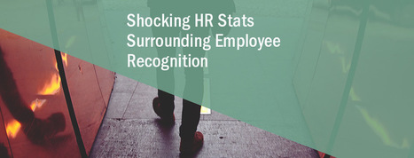 5 Eye-Opening HR Stats: Why Employee Recognition Matters The Employee Success and Engagement Blog | Leadership | Scoop.it