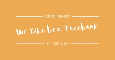 "Comment installer une ""Like Box"" Facebook sur son blog 