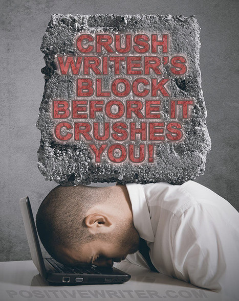9 Tips On How To Totally Crush Writer's Block | Positive Writer | romans policiers québécois et canadiens | Scoop.it