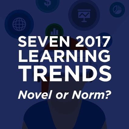 Seven 2017 Learning Trends: Novel or Norm? | Bottom-Line Performance | Re-Ingeniería de Aprendizajes | Scoop.it