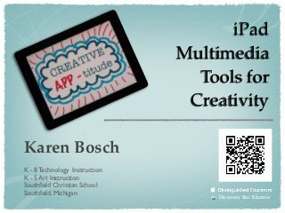 Creative APP-titude: iPad Multimedia Tools for Creativity | Serious Play | Creative Education, Learning, Technology and Change | Scoop.it