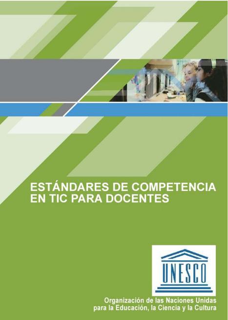 Estándares UNESCO de competencia en TIC para docentes (2008)   Bibliotecas escolares de Albacete   Scoop.it