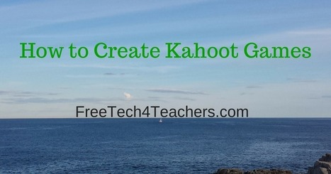 How to Create Kahoot Games | Tecnologias educativas (para aprender... para formar) | Scoop.it