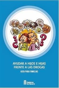 Ayudar a hijos e hijas frente a las drogas | #TuitOrienta | Scoop.it