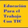 Educación Para El Trabajo con TIC