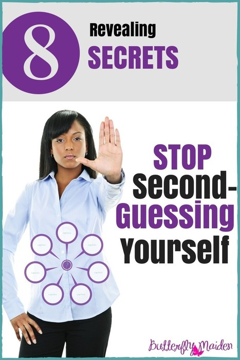8 Revealing Secrets to Stop Second-Guessing Yourself | The Butterfly Maiden Project | Scoop.it