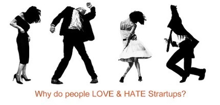 Why Do People LOVE & HATE Startups? | Startup Revolution | Scoop.it