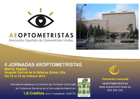 Concedida la acreditación a las II Jornadas AEOPTOMETRISTAS celebradas el pasado febrero 2013   Antonio Galvez   Scoop.it