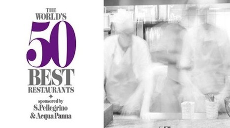 The World's 50 Best Restaurants : l'anti-Michelin | Atabula | Chefs - Gastronomy | Scoop.it