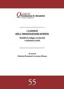 I luoghi dell'innovazione aperta. Modelli di sviluppo territoriale e inclusione sociale | Fondazione Giacomo Brodolini | Conetica | Scoop.it
