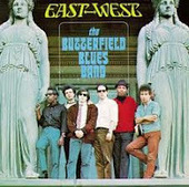 The Paul Butterfield Blues Band - Self Titled, East-West | WNMC Music | Scoop.it