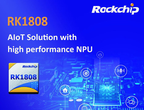 Rockchip RK1808 Cortex-A35 NPU Delivers up to 3