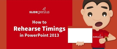 How to Rehearse Timings in PowerPoint 2013 | Digital Presentations in Education | Scoop.it