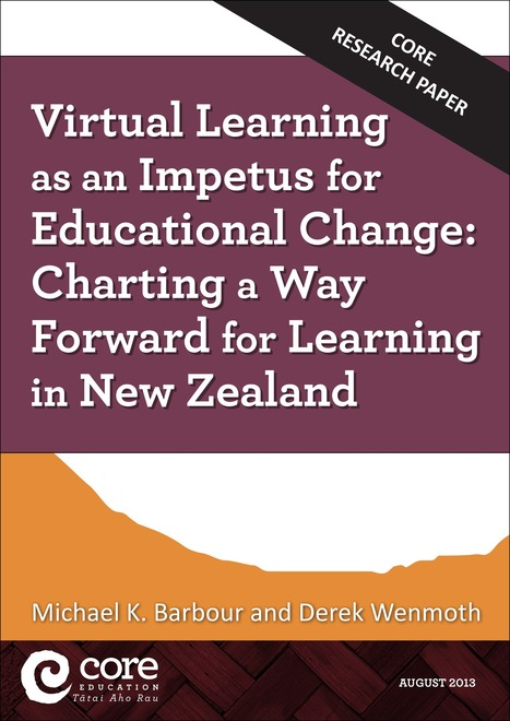 Virtual Learning as an Impetus for Educational Change: Charting a Way Forward for Learning in New Zealand | CORE Education | Digital Literacy & Tertiary Education | Scoop.it