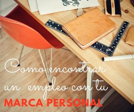 Como encontrar empleo creando tu #marcapersonal@txemaSanfelix @ErnestCoto | #socialmedia #rrss | Scoop.it