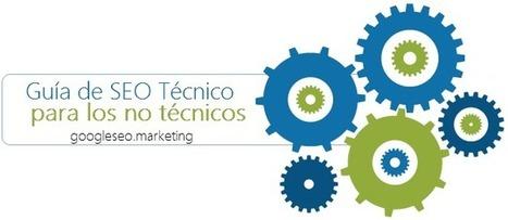 SEO técnico: Guía INDISPENSABLE para todo futuro experto SEO | #SocialMedia, #SEO, #Tecnología & más! | Scoop.it