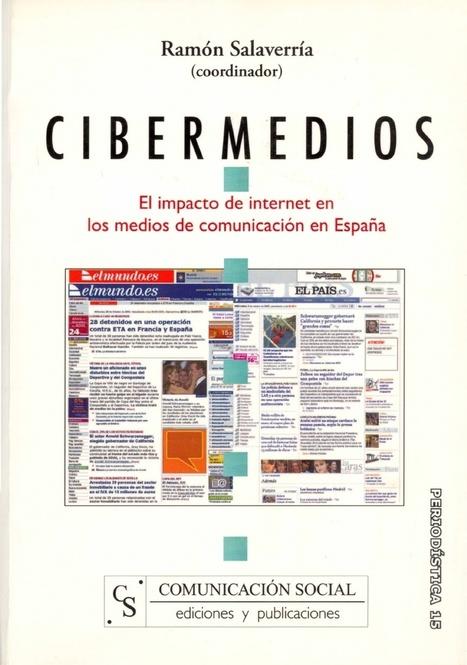 Cibermedios. El impacto de internet en los medios de comunicación en España [excerpt] | #TRIC para los de LETRAS | Scoop.it