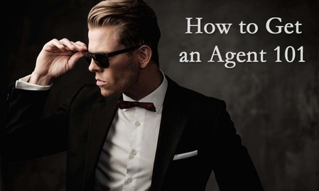 How to Get an Agent 101: Acting Business How-Tos - Acting in London   Acting   Scoop.it